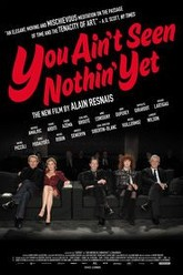 You Ain't Seen Nothin' Yet Trailer