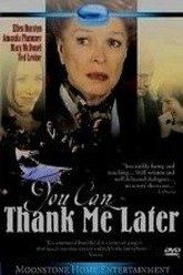 You Can Thank Me Later Trailer