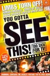 You Gotta See This! Too Sick for TV! Trailer