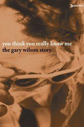 You Think You Really Know Me: The Gary Wilson Story Trailer