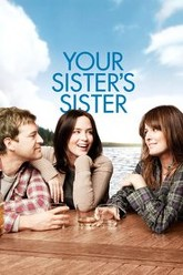 Your Sister's Sister Trailer
