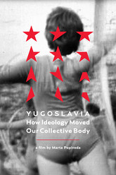 Yugoslavia: How Ideology Moved Our Collective Body Trailer